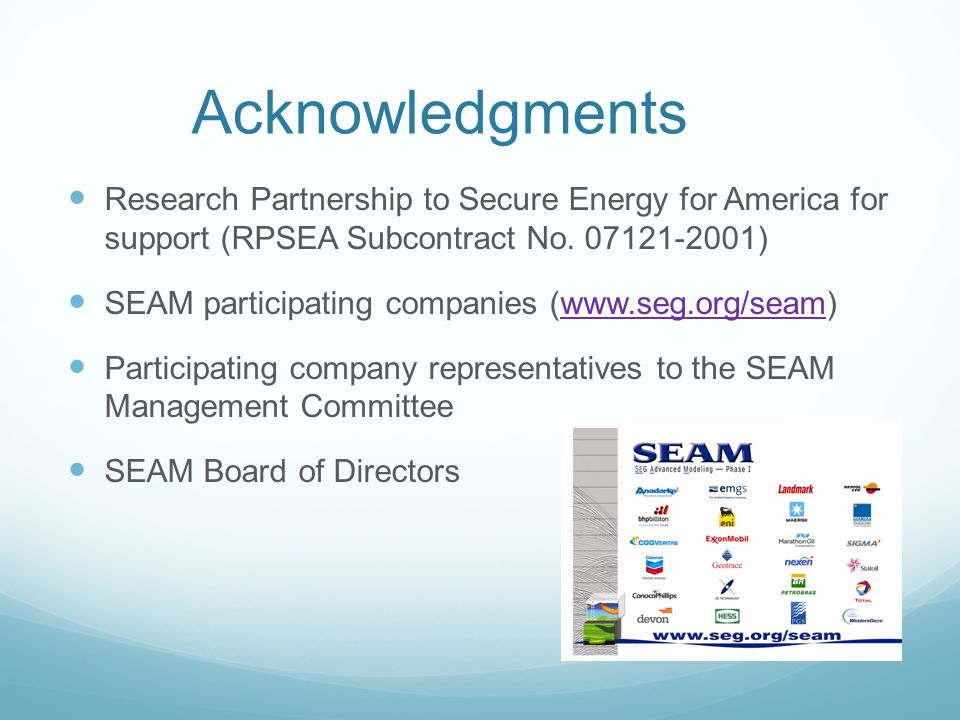 Acknowledgments Research Partnership to Secure Energy for America for support (RPSEA Subcontract No.