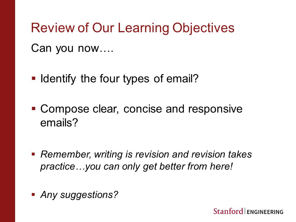 Review of Our Learning Objectives Can you now….  Identify the four types of email.