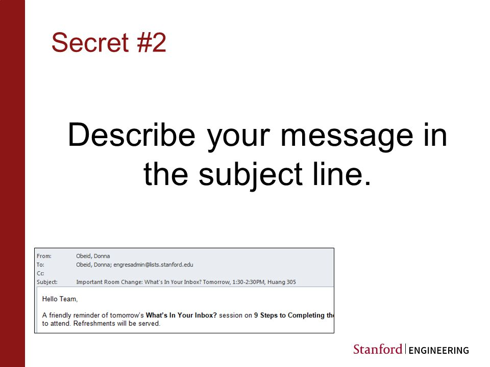 Secret #2 Describe your message in the subject line.