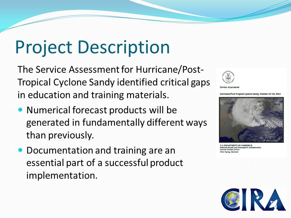 Project Description The Service Assessment for Hurricane/Post- Tropical Cyclone Sandy identified critical gaps in education and training materials.