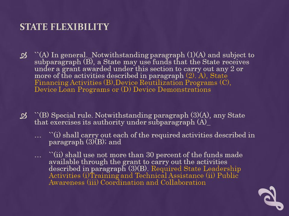 STATE FLEXIBILITY  ``(A) In general._Notwithstanding paragraph (1)(A) and subject to subparagraph (B), a State may use funds that the State receives under a grant awarded under this section to carry out any 2 or more of the activities described in paragraph (2).