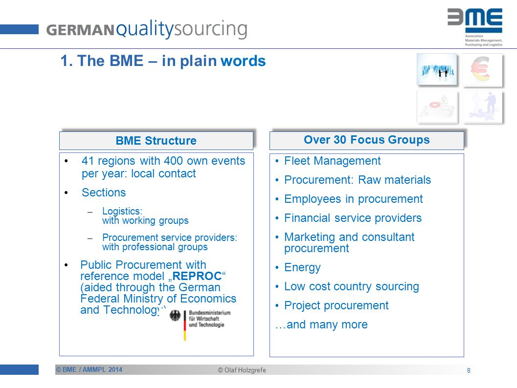 © BME / AMMPL 2014 © Olaf Holzgrefe 1. The BME – in plain words 8 Fleet Management Procurement: Raw materials Employees in procurement Financial servi