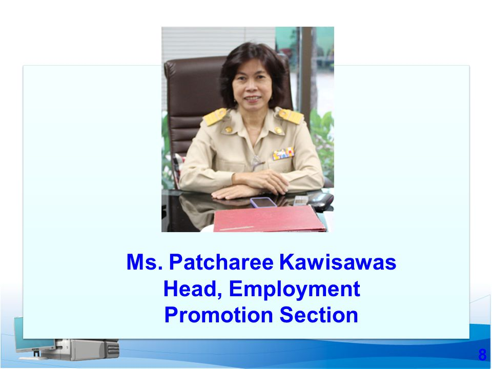 8 Ms. Patcharee Kawisawas Head, Employment Promotion Section