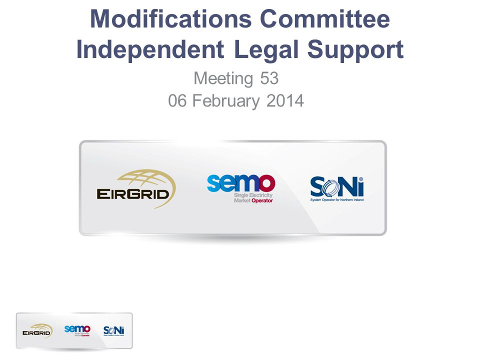 Modifications Committee Independent Legal Support Meeting 53 06 February 2014