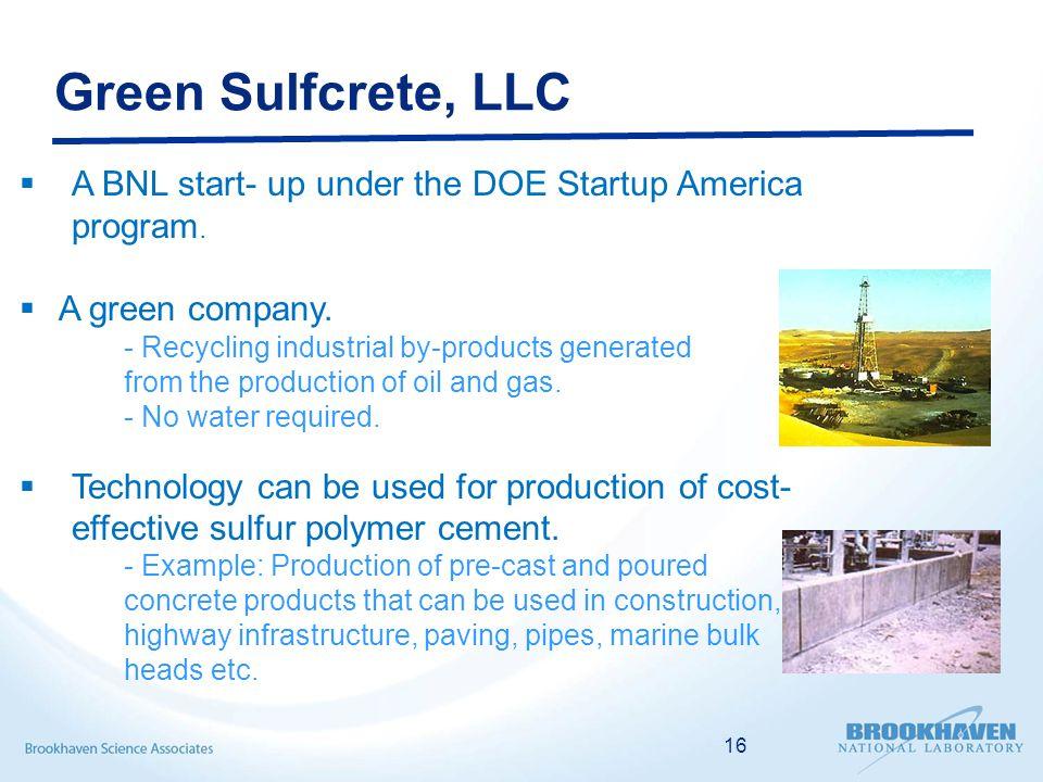 Green Sulfcrete, LLC  A BNL start- up under the DOE Startup America program.