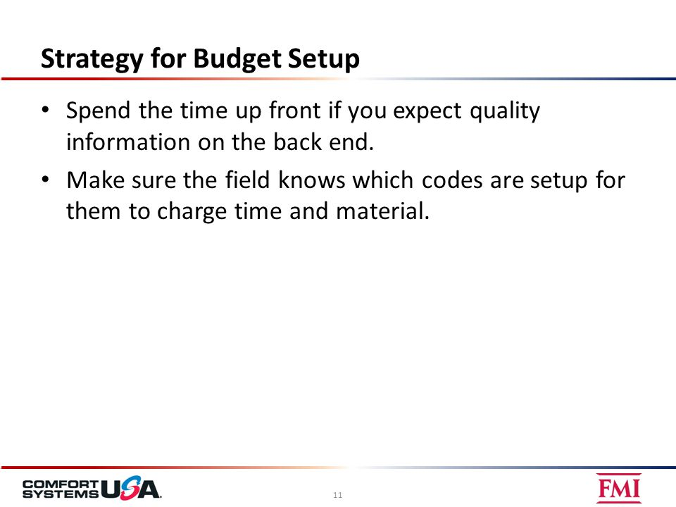 Strategy for Budget Setup Spend the time up front if you expect quality information on the back end.