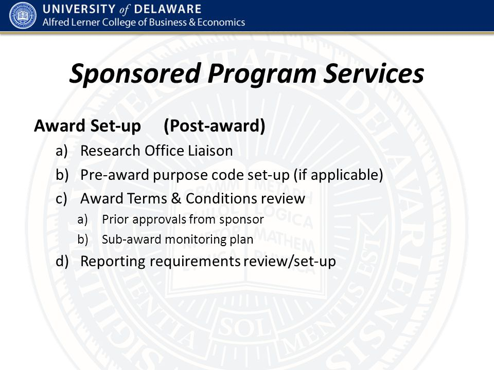 Sponsored Program Services Award Management ‐ General a)Budget Revision support b)No‐cost extension support c)Ad hoc analyses support d)Sponsor ad hoc requests support e)Quarterly reporting support (upload to sponsor websites) f)Subcontracting Plan reporting (as needed) g)Technology Control Plan coordination (as needed)