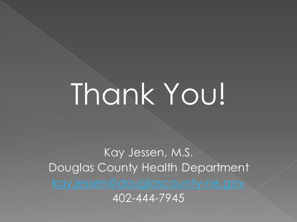 Thank You. Kay Jessen, M.S.