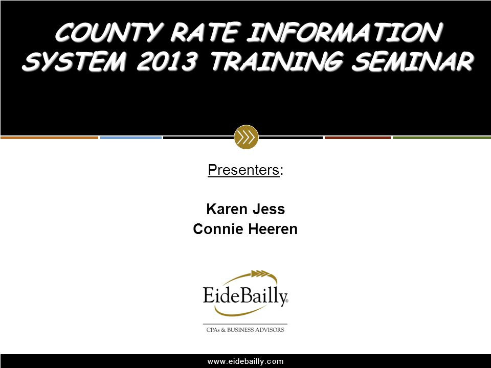 Welcome  CRIS (County Rate Information System)  Began in 2000-2001  In the process of wrapping up the 12 th year.