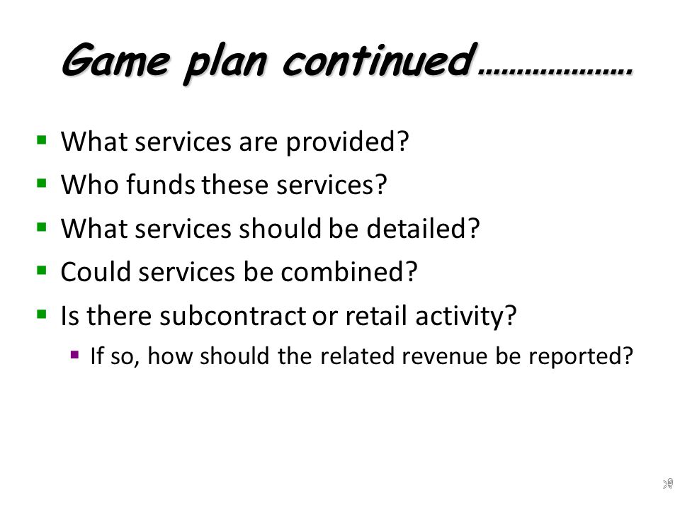 Game plan continued……  How is the unit defined—hourly, daily, etc..