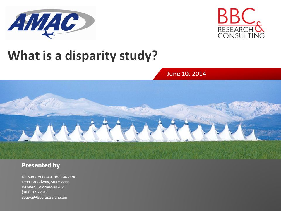 Presented by Dr. Sameer Bawa, BBC Director 1999 Broadway, Suite 2200 Denver, Colorado 80202 (303) 321-2547 sbawa@bbcresearch.com June 10, 2014 What is