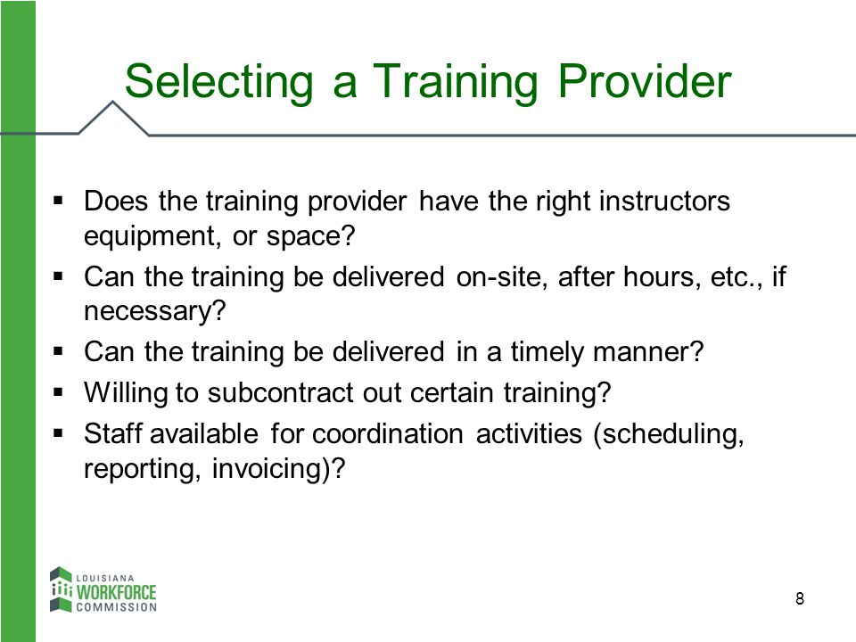 8  Does the training provider have the right instructors equipment, or space?  Can the training be delivered on-site, after hours, etc., if necessar