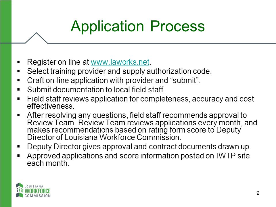 9  Register on line at www.laworks.net.www.laworks.net  Select training provider and supply authorization code.  Craft on-line application with pro