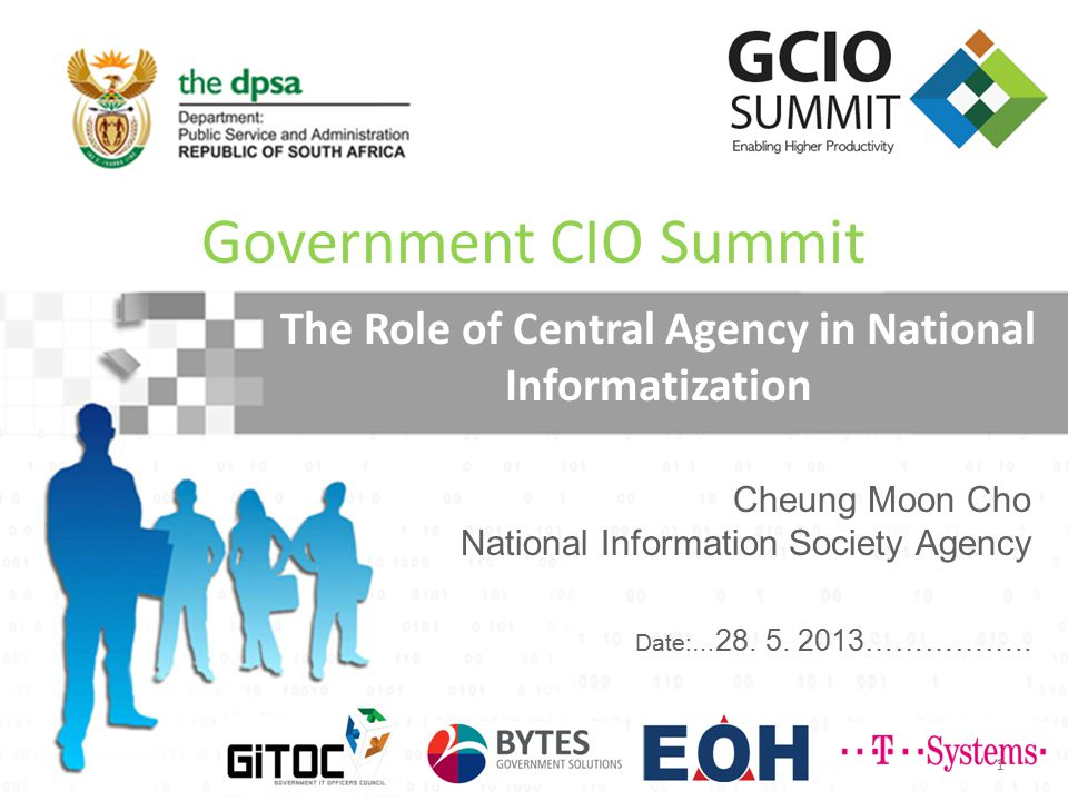 Cheung Moon Cho National Information Society Agency Government CIO Summit The Role of Central Agency in National Informatization 1 Date:… 28. 5. 2013…