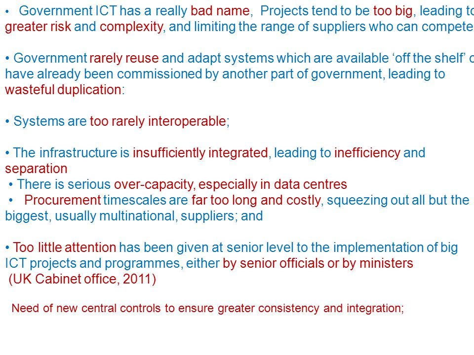 Government ICT has a really bad name, Projects tend to be too big, leading to greater risk and complexity, and limiting the range of suppliers who can