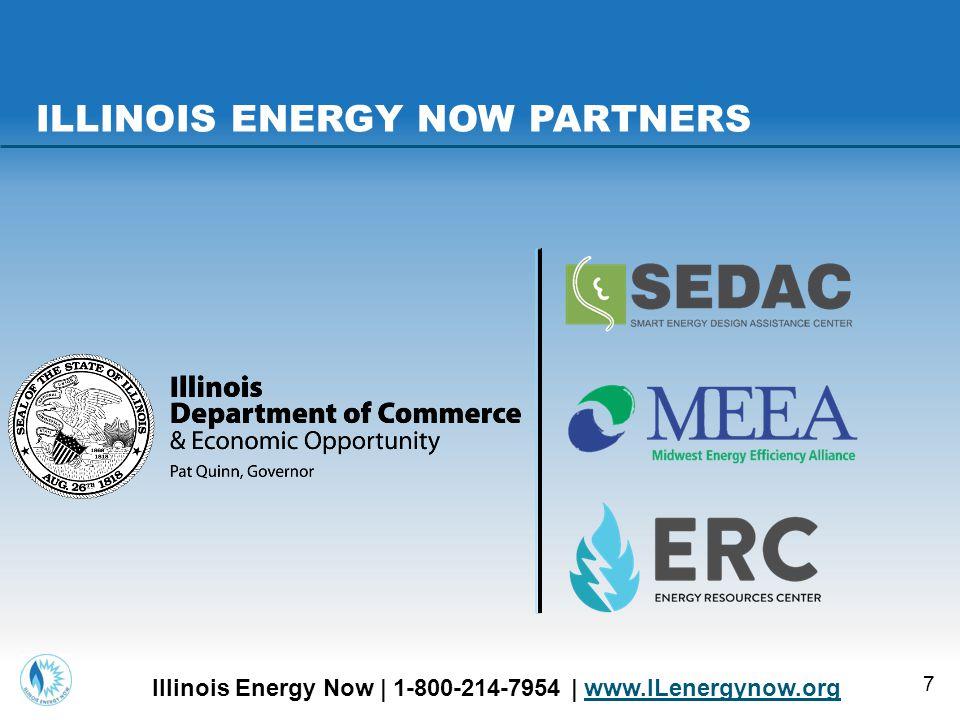 7 ILLINOIS ENERGY NOW PARTNERS Illinois Energy Now | 1-800-214-7954 | www.ILenergynow.orgwww.ILenergynow.org