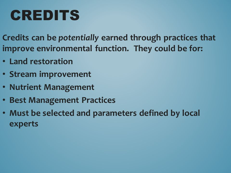 Credits can be potentially earned through practices that improve environmental function.