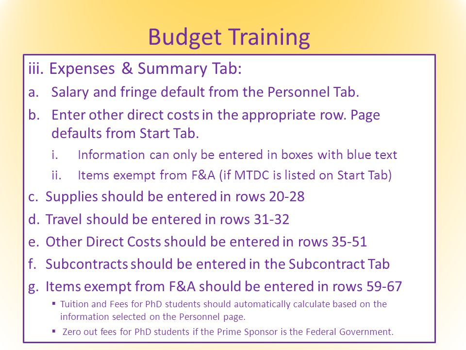 Budget Training iii. Expenses & Summary Tab: a.Salary and fringe default from the Personnel Tab.