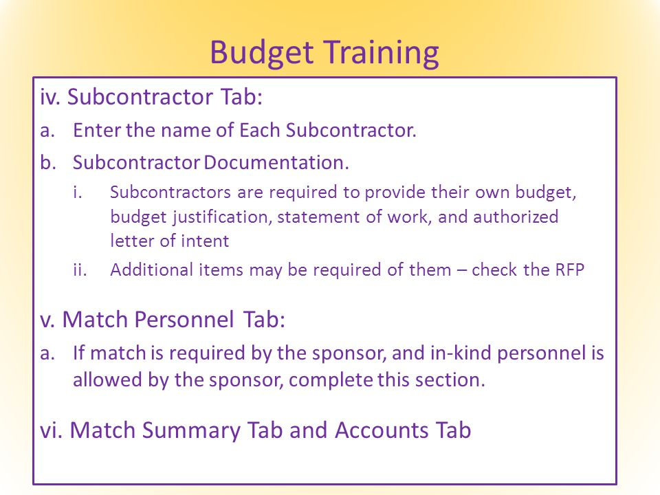 Budget Training iv. Subcontractor Tab: a.Enter the name of Each Subcontractor.