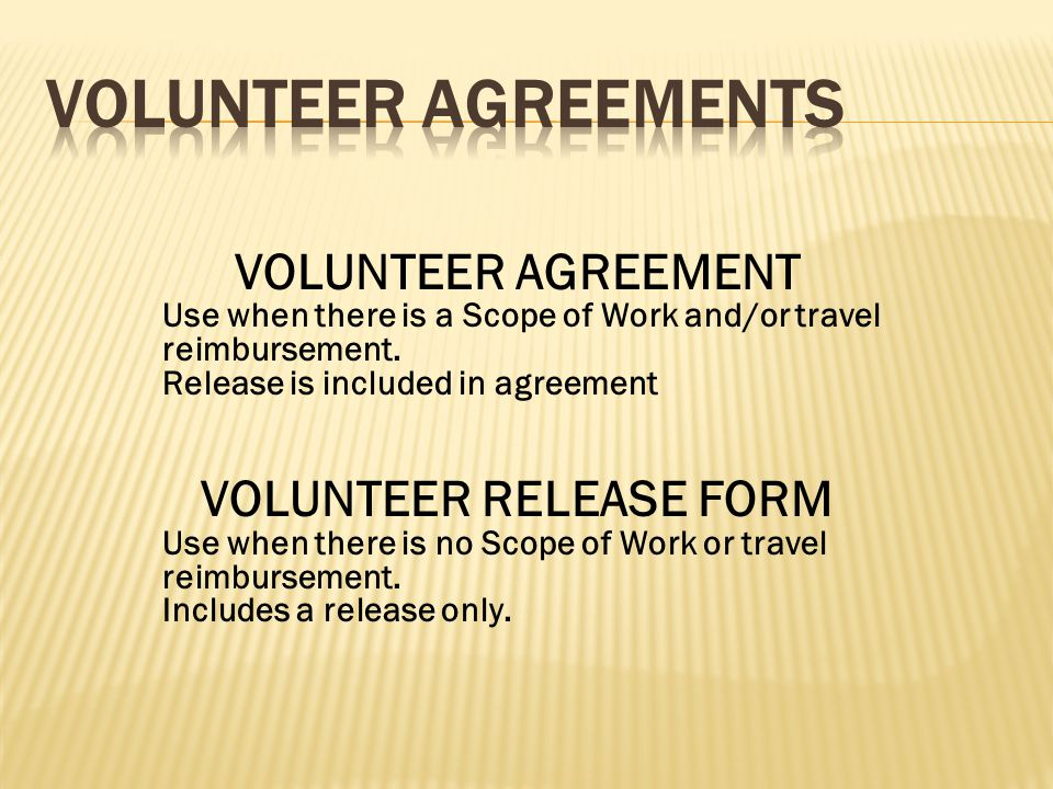 VOLUNTEER AGREEMENT Use when there is a Scope of Work and/or travel reimbursement.