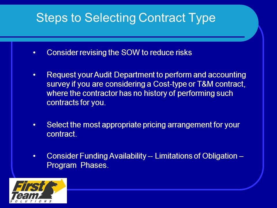 Steps to Selecting Contract Type Consider revising the SOW to reduce risks Request your Audit Department to perform and accounting survey if you are c
