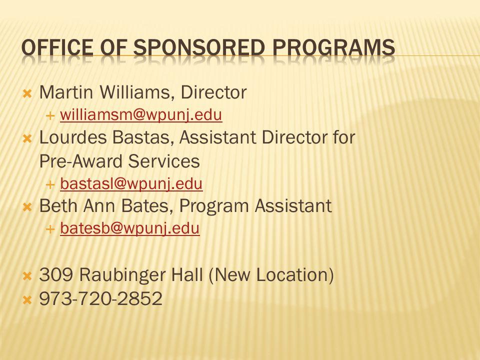  Martin Williams, Director  williamsm@wpunj.edu williamsm@wpunj.edu  Lourdes Bastas, Assistant Director for Pre-Award Services  bastasl@wpunj.edu