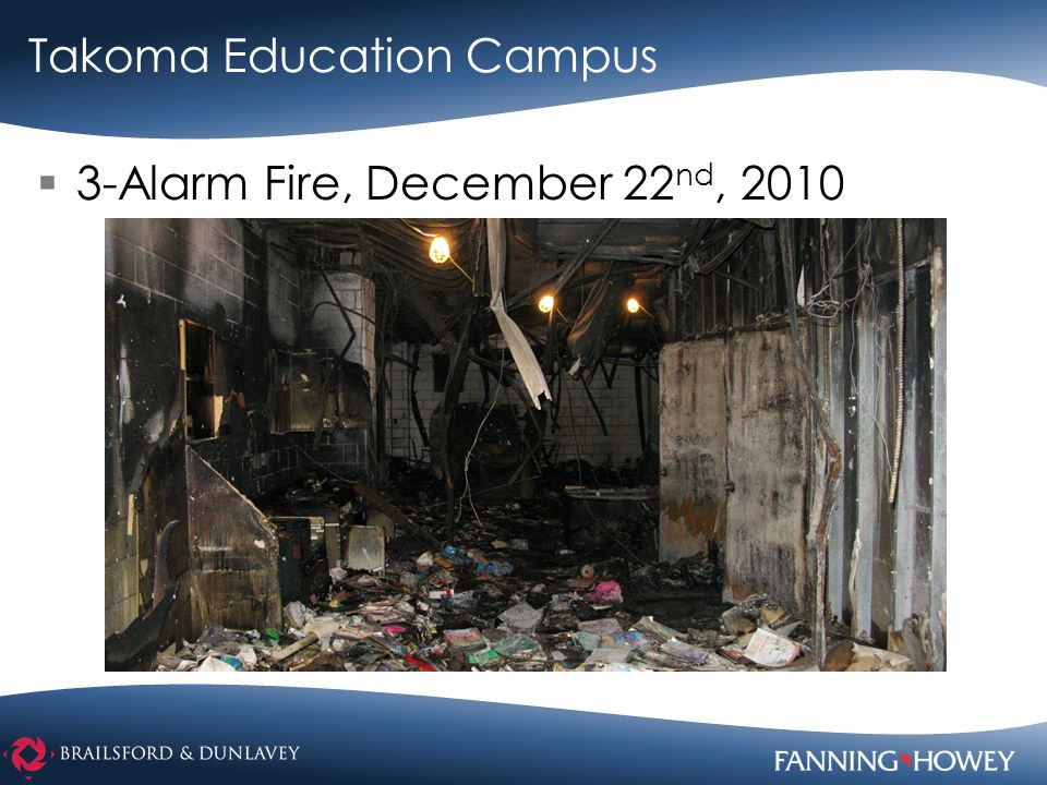 Takoma Education Campus  3-Alarm Fire, December 22 nd, 2010