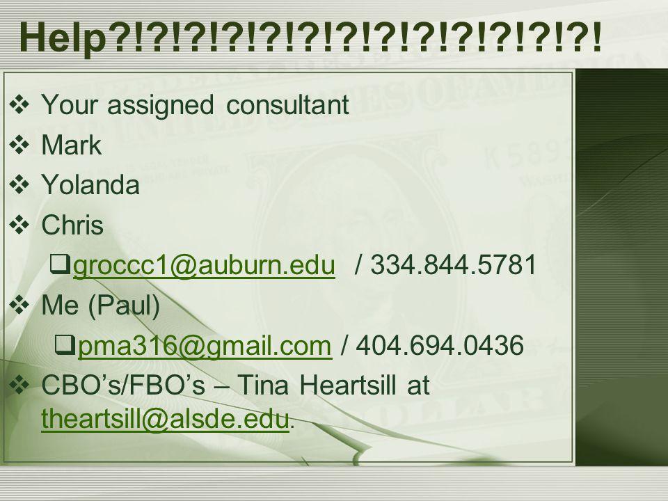 Help?!?!?!?!?!?!?!?!?!?!?!?!?!  Your assigned consultant  Mark  Yolanda  Chris  groccc1@auburn.edu / 334.844.5781 groccc1@auburn.edu  Me (Paul)