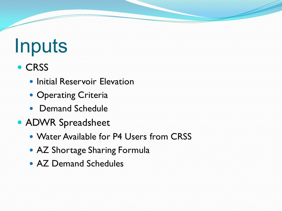 CRSS Initial Reservoir Elevation – 1/1/2014 Operation Criteria Interim Guidelines Extended Interim Guidelines followed by 80P1050 Demand Schedule Upper Basin Arizona Schedule UCRC Schedule Indian Arizona Schedule 10 Tribes Schedule CAP and On-River Schedule