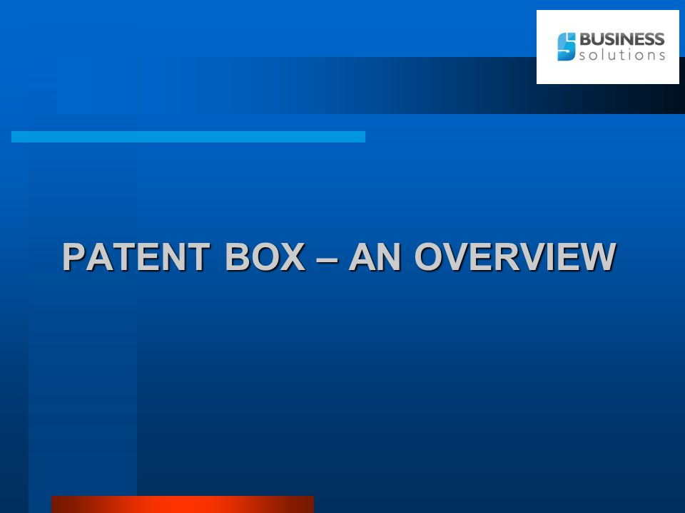 PATENT BOX – AN OVERVIEW