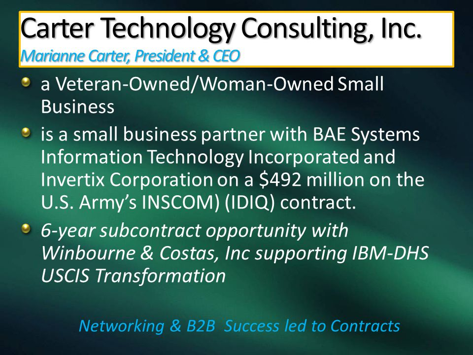 a Veteran-Owned/Woman-Owned Small Business is a small business partner with BAE Systems Information Technology Incorporated and Invertix Corporation on a $492 million on the U.S.