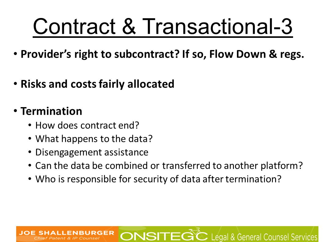 Provider's right to subcontract. If so, Flow Down & regs.