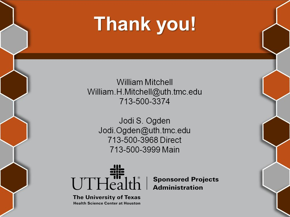 Thank you. William Mitchell William.H.Mitchell@uth.tmc.edu 713-500-3374 Jodi S.