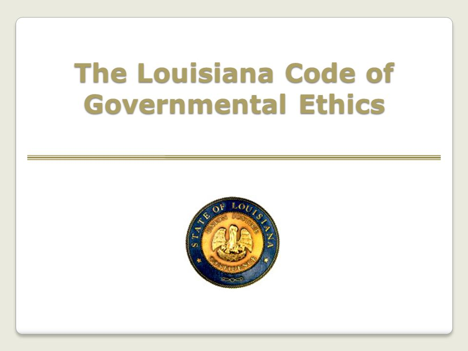 The Louisiana Code of Governmental Ethics