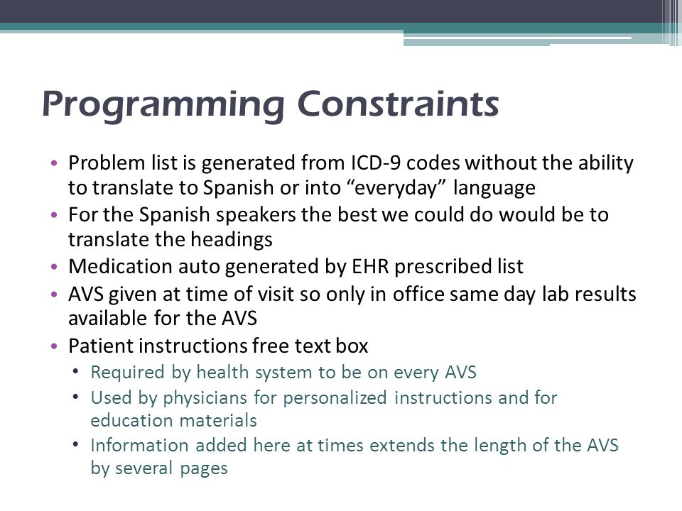 """Programming Constraints Problem list is generated from ICD-9 codes without the ability to translate to Spanish or into """"everyday"""" language For the Spa"""