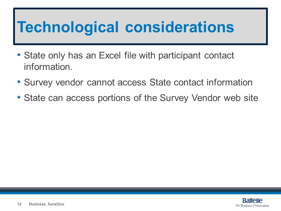 Technological considerations State only has an Excel file with participant contact information. Survey vendor cannot access State contact information