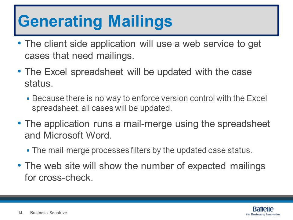 Generating Mailings The client side application will use a web service to get cases that need mailings. The Excel spreadsheet will be updated with the