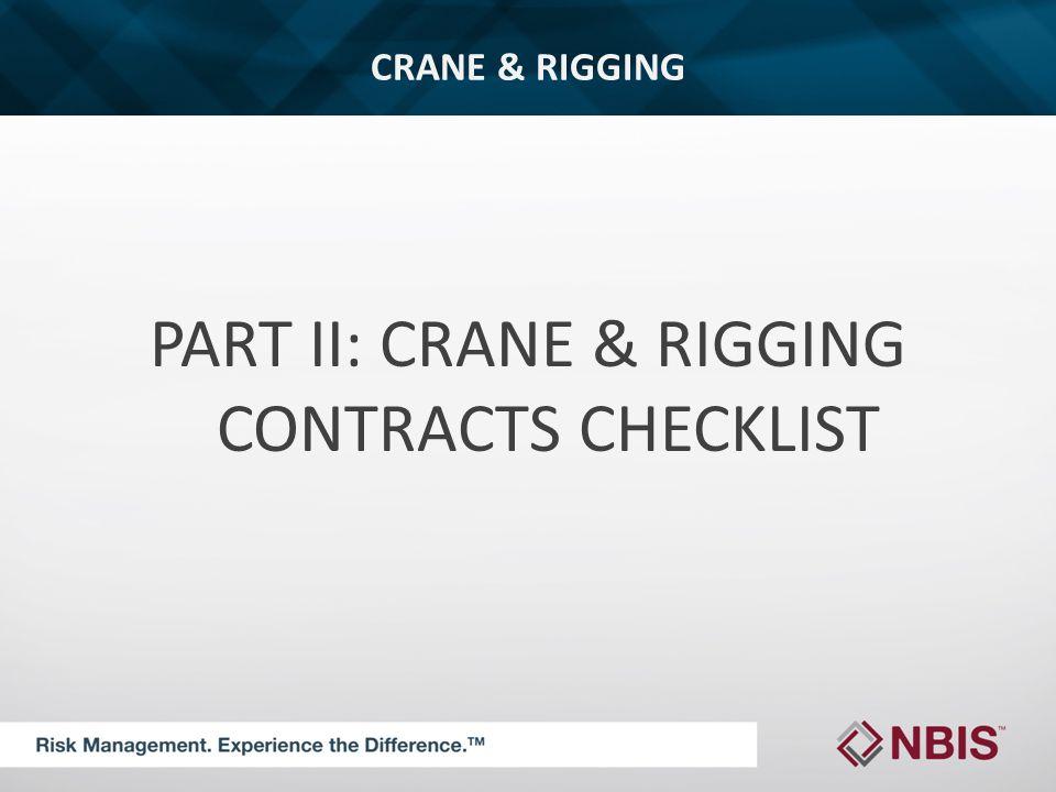 CRANE & RIGGING PART II: CRANE & RIGGING CONTRACTS CHECKLIST