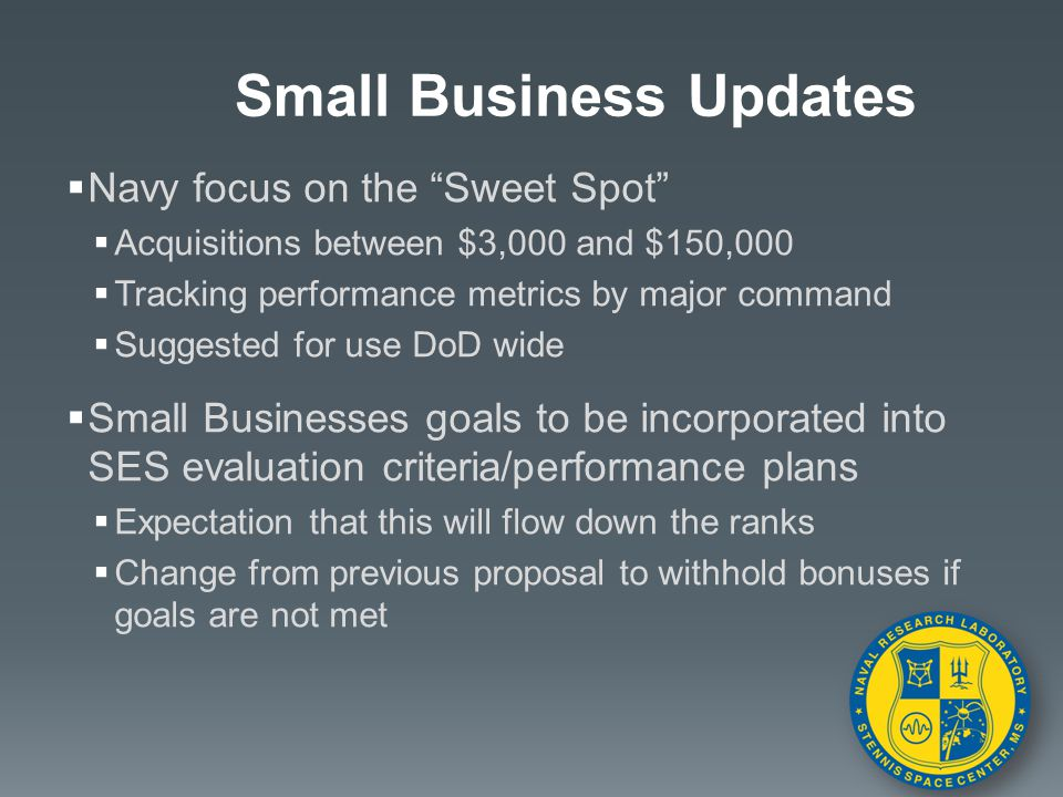 """ Navy focus on the """"Sweet Spot""""  Acquisitions between $3,000 and $150,000  Tracking performance metrics by major command  Suggested for use DoD wi"""