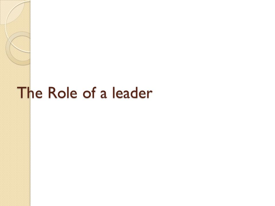 The Role of a leader