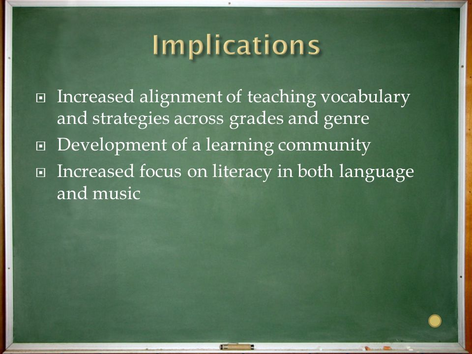  Increased alignment of teaching vocabulary and strategies across grades and genre  Development of a learning community  Increased focus on literacy in both language and music