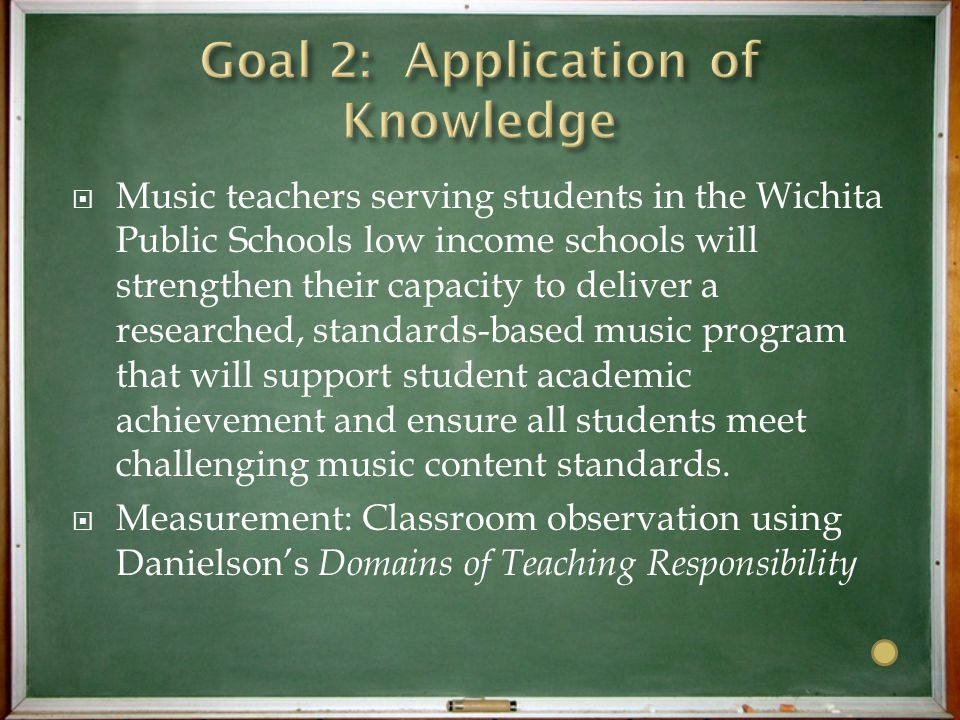  Music teachers serving students in the Wichita Public Schools low income schools will strengthen their capacity to deliver a researched, standards-based music program that will support student academic achievement and ensure all students meet challenging music content standards.