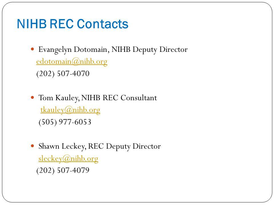 NIHB REC Contacts Evangelyn Dotomain, NIHB Deputy Director edotomain@nihb.org (202) 507-4070 Tom Kauley, NIHB REC Consultant tkauley@nihb.org (505) 97