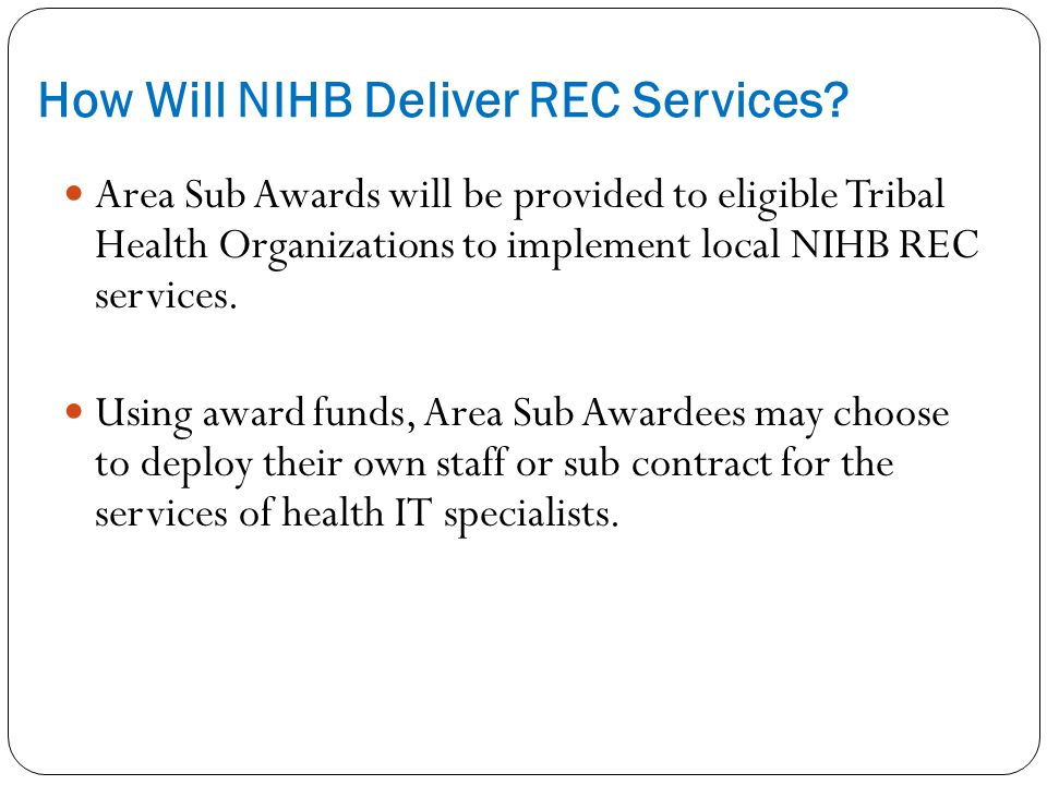 How Will NIHB Deliver REC Services.