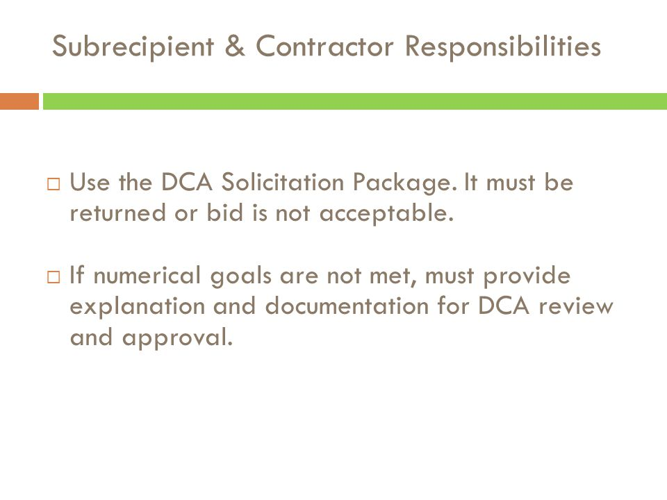  Use the DCA Solicitation Package. It must be returned or bid is not acceptable.  If numerical goals are not met, must provide explanation and docum