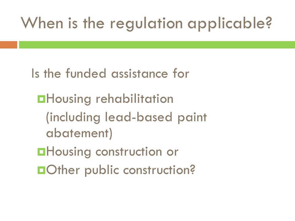 Is the funded assistance for  Housing rehabilitation (including lead-based paint abatement)  Housing construction or  Other public construction.