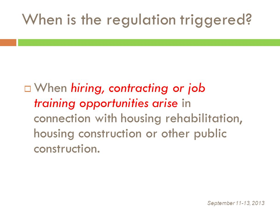  When hiring, contracting or job training opportunities arise in connection with housing rehabilitation, housing construction or other public constru
