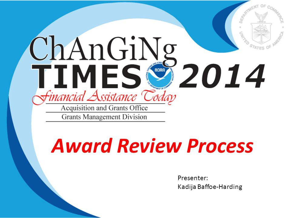 Award Review Process Presenter: Kadija Baffoe-Harding