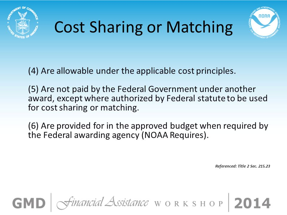 Cost Sharing or Matching (4) Are allowable under the applicable cost principles.