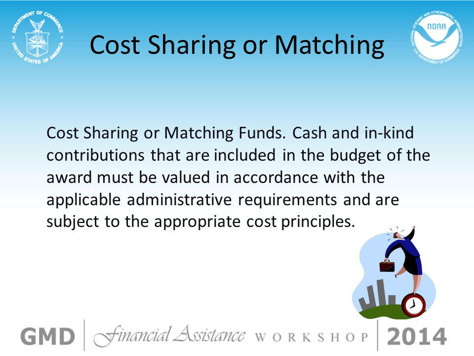 Cost Sharing or Matching Cost Sharing or Matching Funds.
